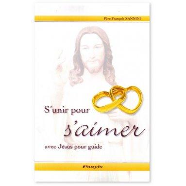S'unir pour s'aimer avec Jésus pour guide