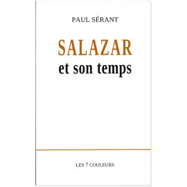 Paul Sérant - Salazar et son temps