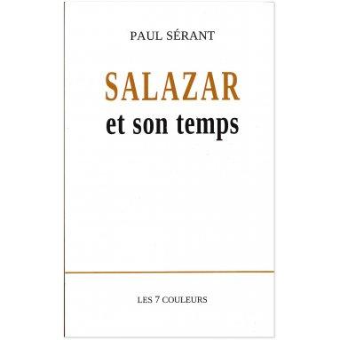 Paul Sérant - Salazar et son temps