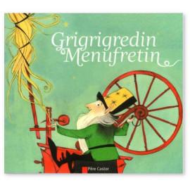 Grigrigredin Menufretin D'après un conte de Grimm