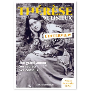 Jacques Gauthier - Thérèse de Lisieux l'interview
