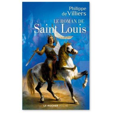 Philippe de Villiers - Le roman de saint Louis