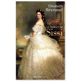 Elisabeth Reynaud - Le roman de Sissi