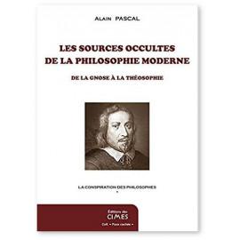 Alain Pascal - Les sources occultes de la philosophie moderne - De la gnose à la théosophie