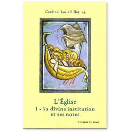 Cardinal Louis Billot - L'Eglise - I
