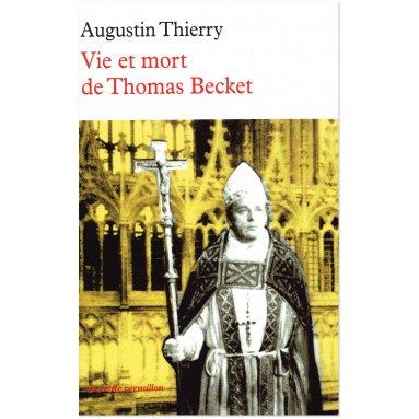 Augustin Thierry - Vie et mort de Thomas Becket
