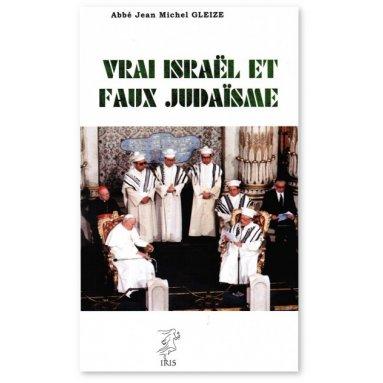 Abbé Jean-Michel Gleize - Vrai Israël et faux judaïsme