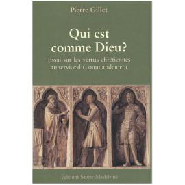 Pierre Gillet - Qui est comme Dieu ?