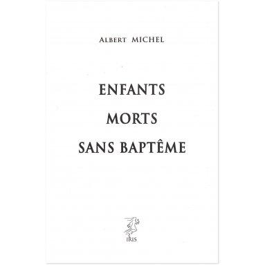 Albert Michel - Enfants morts sans baptême