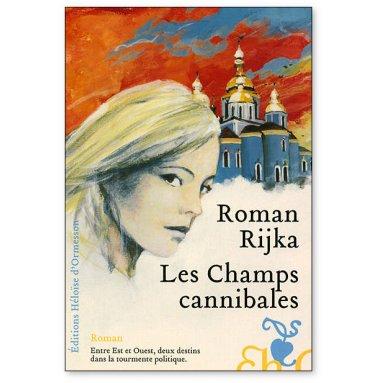 Roman Rijka - Les Champs cannibales