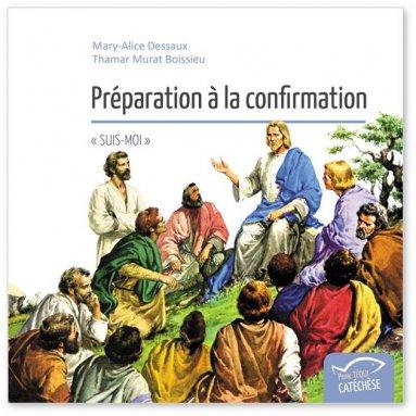 Mary-Alice Dessaux - Préparation à la Confirmation