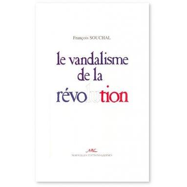 François Souchal - Le vandalisme de la Révolution