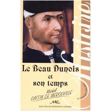 Michel Caffin de Mérouville - Le beau Dunois et son temps