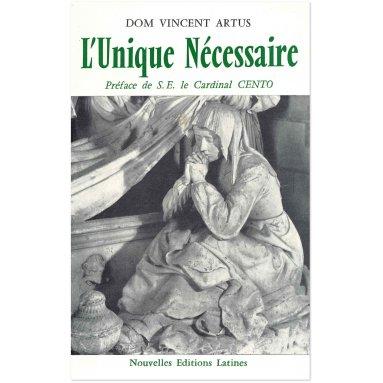 Dom Vincent Artus - L'Unique nécessaire