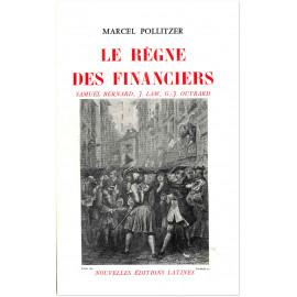 Marcel Pollitzer - Le Règne des Financiers
