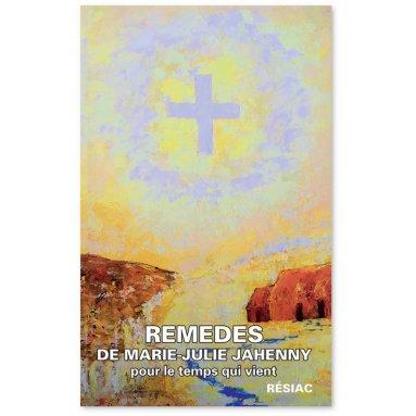 Dr Freslon - Remèdes de Marie-Julie Jahenny pour le temps qui vient