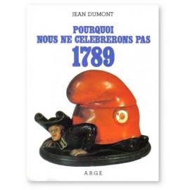 Pourquoi nous ne célèbrerons pas 1789