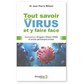 Dr Jean-Pierre Willem - Tout savoir sur les virus et y faire face