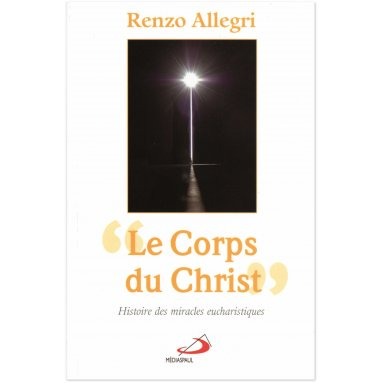 Renzo Allegri - Le corps du Christ