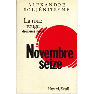 Alexandre Soljénitsyne - La Roue Rouge - Novembre 16