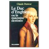 Le duc d'Enghien ou la mauvaise destinée