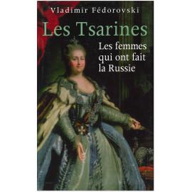 Vladimir Fédorovski - Les Tsarines les femmes qui fait ont la Russie