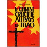 Le Christ crucifié au pays de Mao