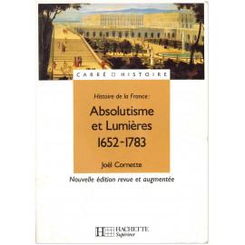 Joël Cornette - Absolutisme et lumières 1652-1783