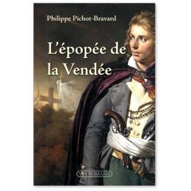 Philippe Pichot-Bravard - L'épopée de la Vendée
