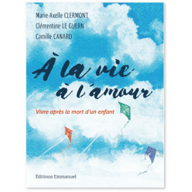 Marie-Axelle Clermont - A la vie à l'amour