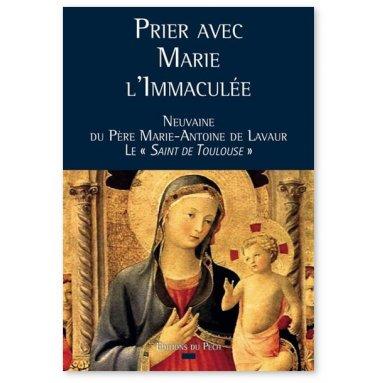 Père Marie-Antoine de Lavaur - Prier avec Marie l'Immaculée