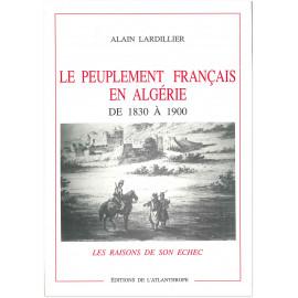 Alain Lardillier - Le peuplement français en Algérie de 1830 à 1900