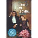 Eduquer par le cinéma Volume 2