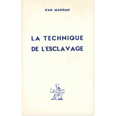Jean Madiran - La technique de l'esclavage