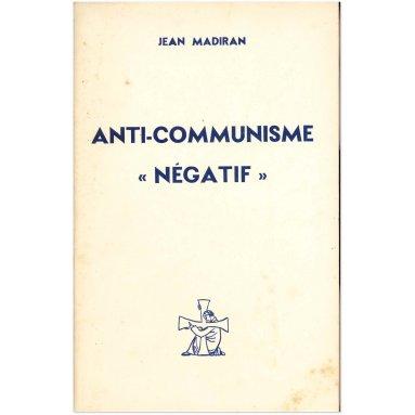 "Jean Madiran - Anti-communisme ""négatif"""