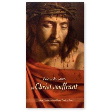 Collectif - Prières des saints au Christ souffrant