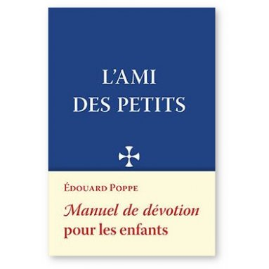 Père Édouard Poppe - L'Ami des Petits