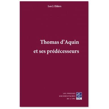 Père Léo Elders - Thomas d'Aquin et ses prédécesseurs