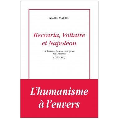 Xavier Martin - Beccaria, Voltaire et Napoléon