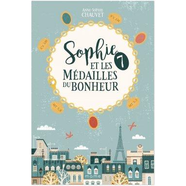 Anne-Sophie Chauvet - Sophie et les 7 médailles du bonheur