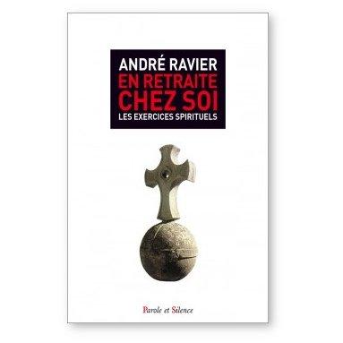 Père André Ravier - En retraite chez soi