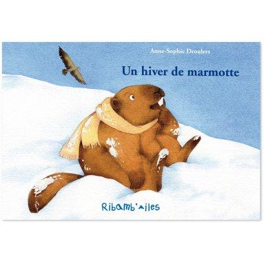 Anne-Sophie Droulers - Un hiver de marmotte