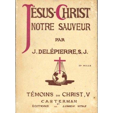 J. Delepierre, s.j. - Jésus-Christ notre sauveur