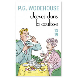 P.G. Wodehouse - Jeeves dans la coulisse