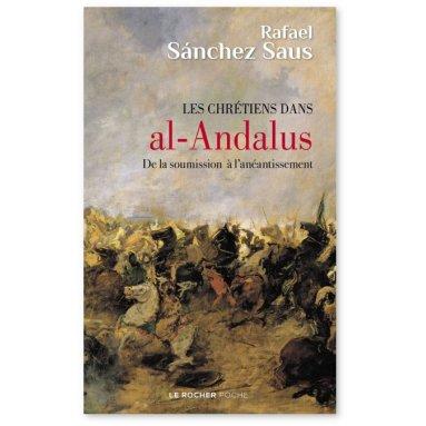 Rafael Sanchez Saus - Les chrétiens dans al-Andalus