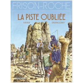 Roger Frison-Roche - La Piste oubliée