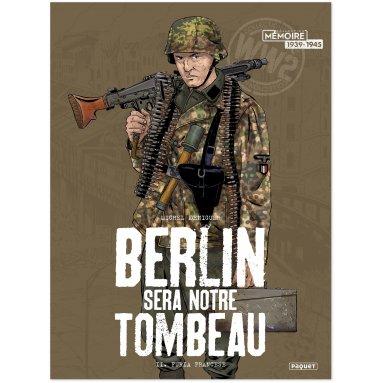 Michel Koeniguer - Berlin sera notre tombeau Tome 2