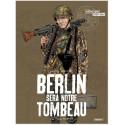 Berlin sera notre tombeau Tome 2