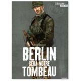 Berlin sera notre tombeau Tome 1