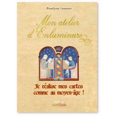 Roselyne Lesueur - Mon atelier d'enluminure